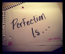 perfection is